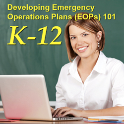Developing Emergency Operations Plans (EOPs) K-12 101