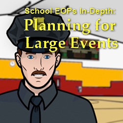 School EOPs In-Depth: Planning for Large Events